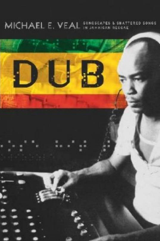 Dub: Songscapes and Shattered Songs in Jamaican Reggae book cover