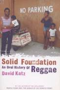 Solid Foundation An Oral History Of Reggae book cover