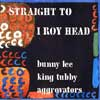See slso Straight To I Roy Head CD release