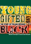 Young, Gifted And Black - Story Of Trojan Records book cover